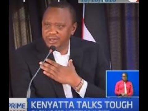 Cartels will be jailed, President Kenyatta speaks tough on corruption scandals