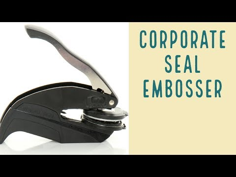 What is a Corporate Seal Embosser - by CORP USA