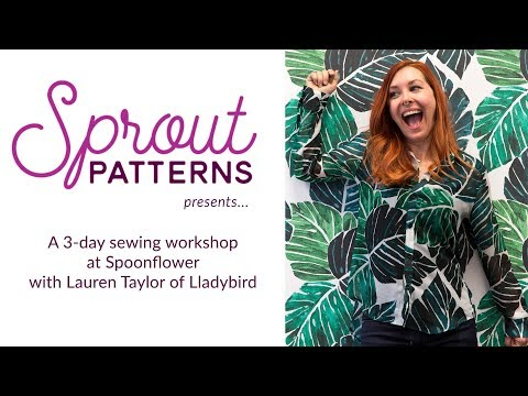 Sprout Patterns Presents...A 3 Day Sewing Workshop with Lladybird   Spoonflower