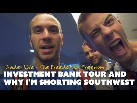 Investment Bank Tour and Why I'm Shorting Southwest