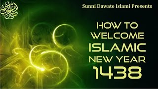 How to Welcome Islamic New Year By Maulana Shakir Noorie