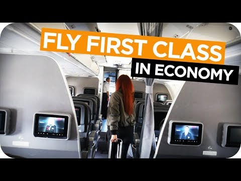 10 TIPS: HOW TO FLY ✈ FIRST CLASS IN ECONOMY COACH / VillasChannel