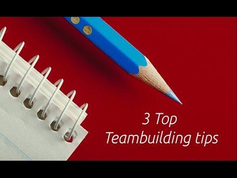 3 Top teambuilding tips