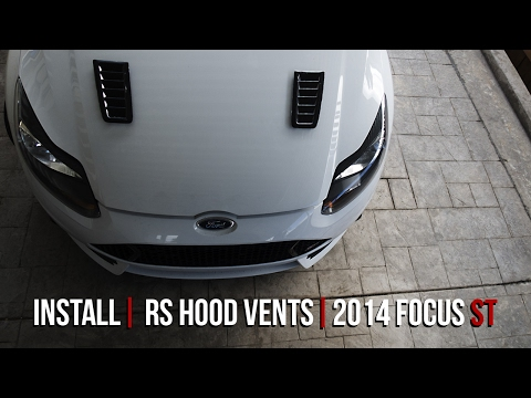 Install: RS Hood Vents | 2014 Focus ST