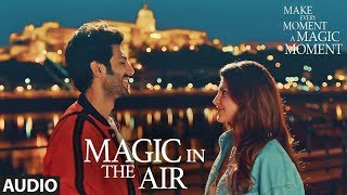 Full Audio: Magic In The Air | Jacqueline Fernandez | Kartik Aaryan | Happy Productions