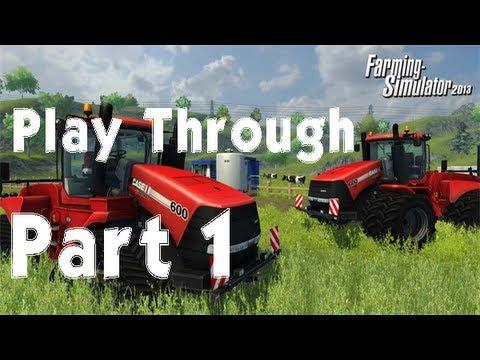 Farming Simulator 2013 Play Through - Part 1