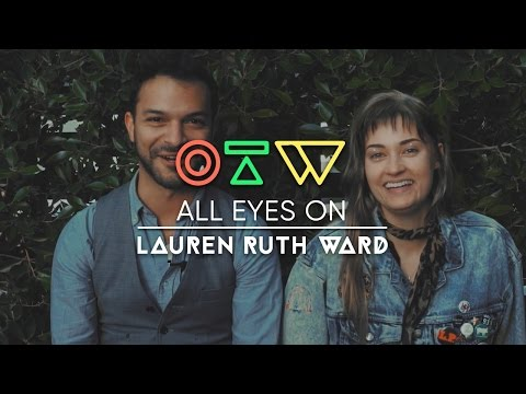 "All Eyes On Lauren Ruth Ward [Interview + ""Make Love To Myself"" Live] 