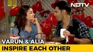 Varun And Alia Inspire Each Other
