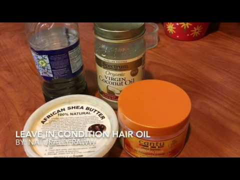 Shea butter / Castor oil / Coconut Oil / Cantu Mix  LEAVE IN CONDITIONER HAIR OIL