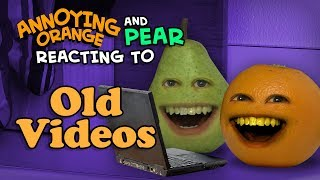 Annoying Orange and Pear React to Old Videos (Toe-May-Toe, Plumpkin, Sandy Claus)