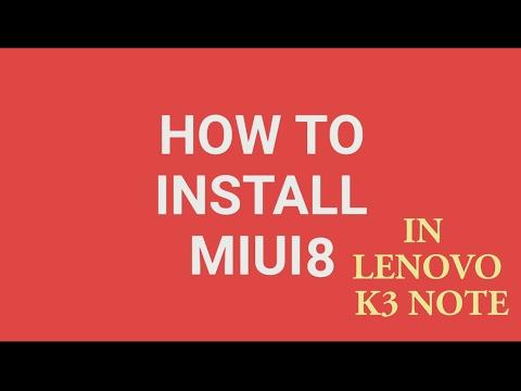 How To Install MIUI 8 In Lenovo K3 Note | Hindi/English | Custom Rom | Less Bugs
