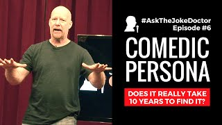 Download Your Comedic Persona; Does it Really Take 10 Years to Find It? AskTheJokeDoctor Episode #6 Video