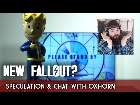 New Fallout? Speculation & Chat with Oxhorn