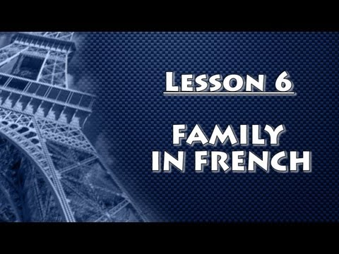 Learn French with Stéphane : Lesson 6 - Members of the Family in French (Beginner)