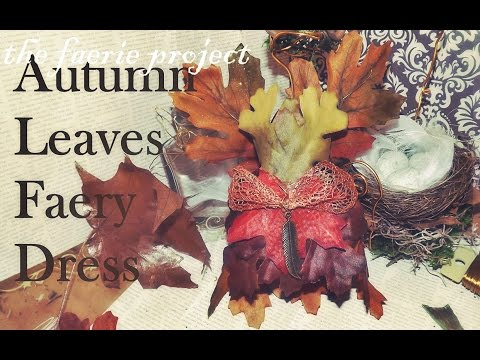 How-To Make Autumn Leaf Fairy Dress | The Faerie Project