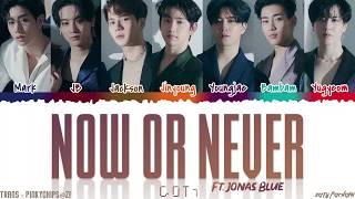 GOT7 - 'NOW OR NEVER' (feat. Jonas Blue) Lyrics [Color Coded_Han_Rom_Eng]