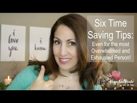 6 Time-Saving Tips - How to Expand Time Even if You're Exhausted