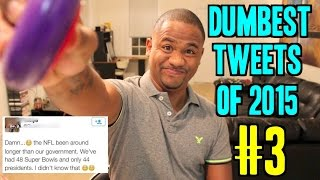 Dumbest Tweets & Facebook Fails of 2015 #3