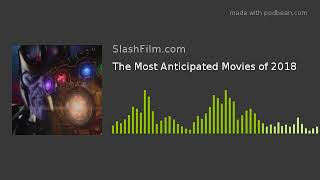 The Most Anticipated Movies of 2018