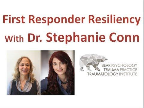 First Responder Resiliency with Dr Stephanie Conn & Dr Anna Baranowsky