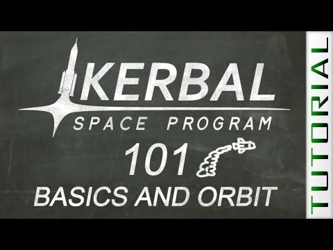 KSP 101: Very Basics and Orbit - Kerbal Space Program Tutorial