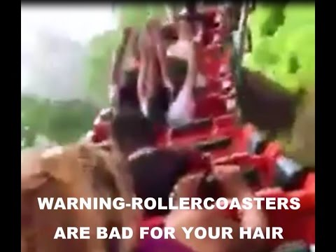WHY ROLLERCOASTERS ARE BAD FOR YOUR HAIR LOL