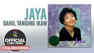 Jaya — Dahil Tanging Ikaw [Official Lyric Video]
