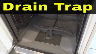 How To Clean The Drain Trap In A Dishwasher-Tutorial