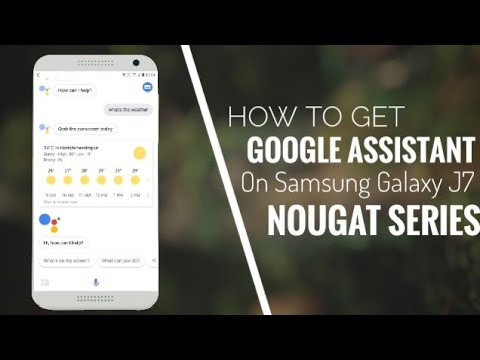 How To Get Google Assistant on Samsung Galaxy J7pro , J7 max , J7 nxt J7 prime [ nougat]