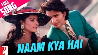 Naam Kya Hai - Full Song HD | Yeh Dillag | Saif Ali Khan | Kajol