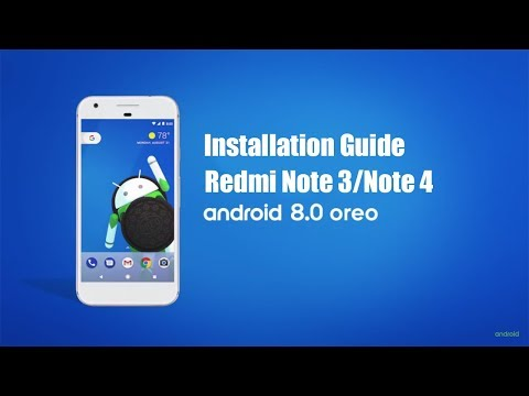 How to Install Android 8.1 Oreo in Xiaomi Redmi Note 3 / Note 4 with Working Volte and review