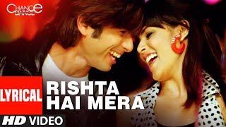 Lyrical : Rishta Hai Mera | Chance Pe Dance |  Shaan, Tulsi Kumar | Adnan Sami