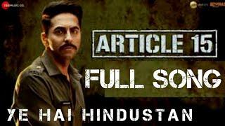 Artical 15 - full video song | Ye hai Hindustan | Ayushmann Khurrana | AnuBhav singh |