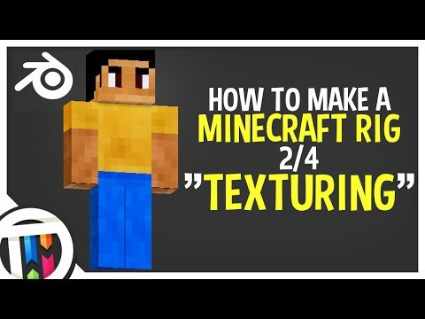 Blender Tutorial - How to make a Minecraft Rig - Texturing [2/4]