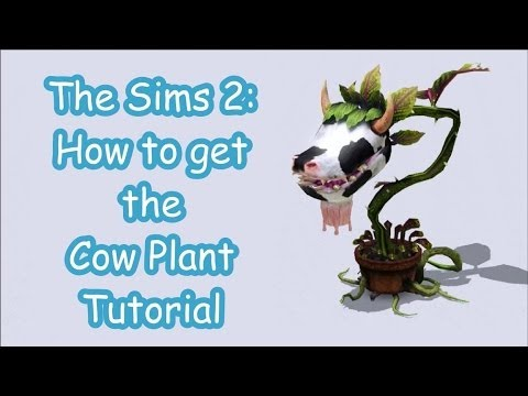 How to get the Cow Plant in The Sims 2: Tutorial