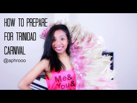 How To Prepare for Trinidad Carnival   @aphrooo