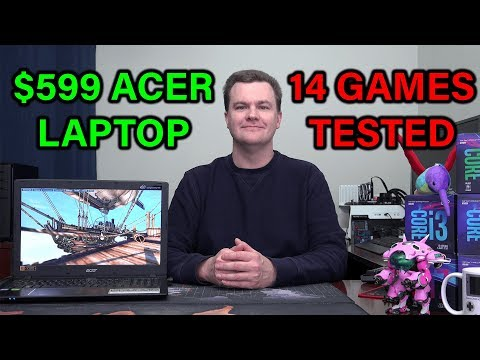 $599 Laptop - Acer Aspire E15 - 14 Games Tested