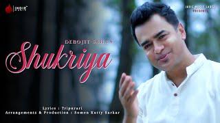 Shukriya - Debojit Saha | Official Video | Indie Music Label