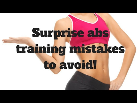 Ab training - Surprise abs training mistakes to avoid