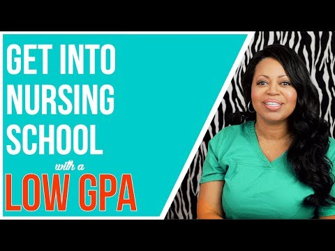How to Get Into Nursing School With Bad Grades Or Low GPA | Improve Chances