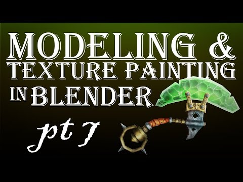Modeling and Texture Painting in Blender Part 7