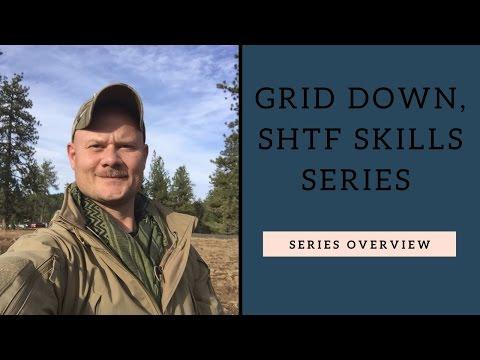Grid Down, SHTF skills series, New Series Overview