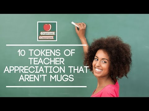 Top 10 Things Teachers Want for Teacher Appreciation