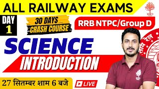 ALL RAILWAY EXAMS || Science || Introduction || 30 Day Crash Course || Group D/NTPC || Live 6 PM