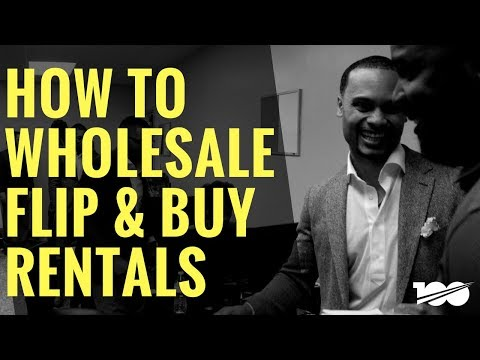 How To Wholesale, Flip & Buy Rentals