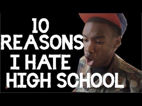 10 REASONS WHY I HATE HIGH SCHOOL!