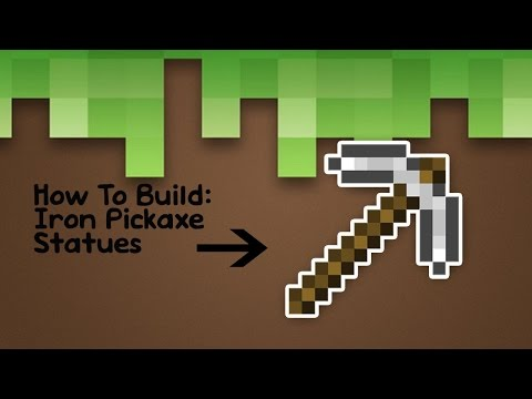 HOW TO BUILD:A Iron Pickaxe Statue