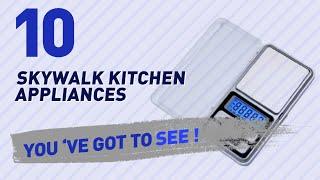 Skywalk Kitchen Appliances // New & Popular 2017