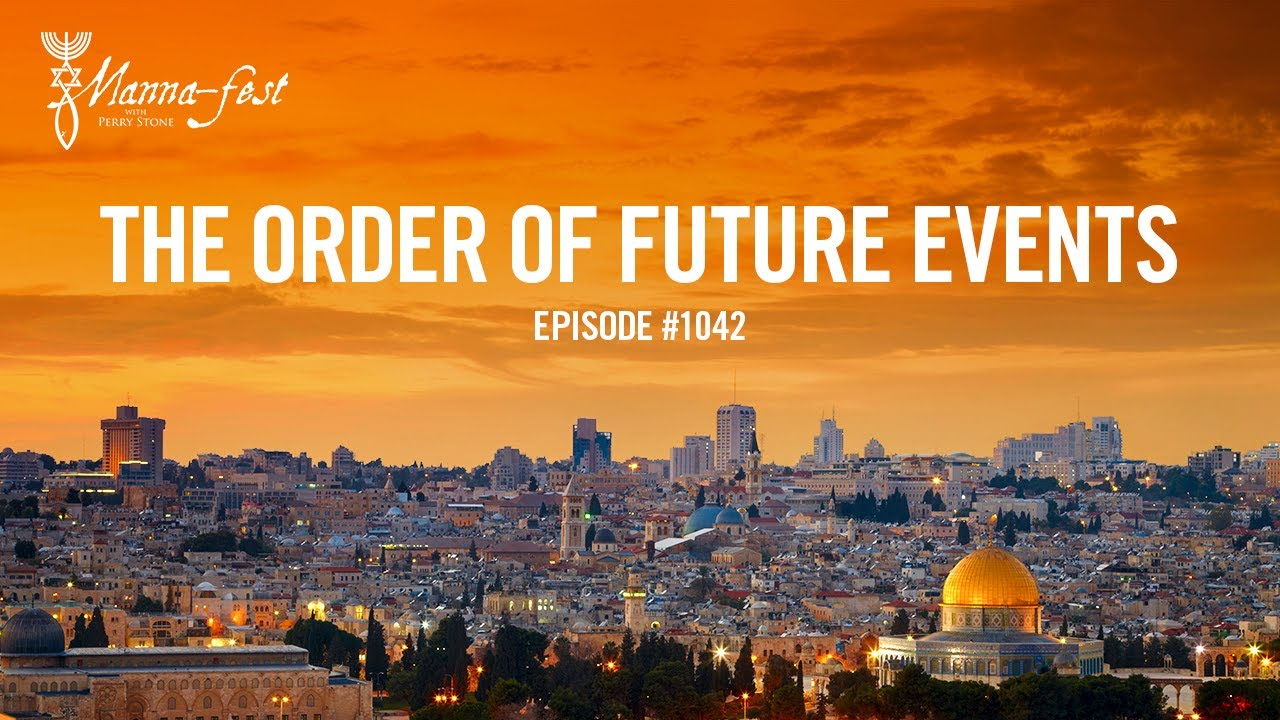 The Order of Future of Events   Episode # 1042   Perry Stone