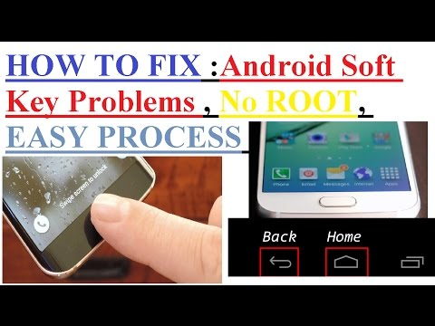 HOW TO FIX :Android Soft Key Problems , No ROOT, EASY PROCESS WITH LINK